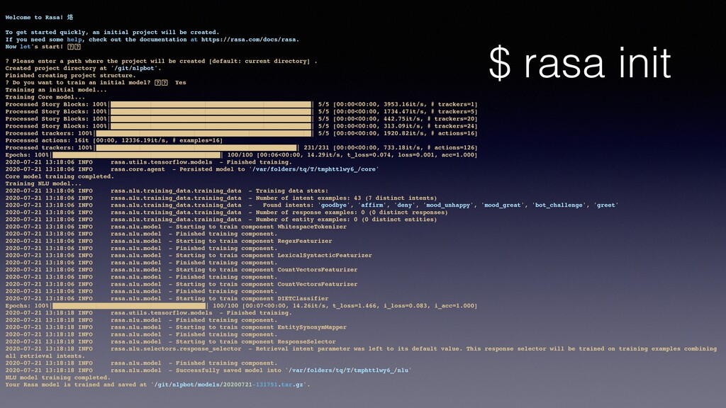 $ rasa init Welcome to Rasa! 烙 To get started q...