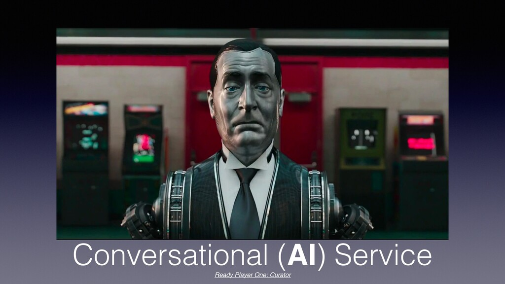 Conversational (AI) Service Ready Player One: C...