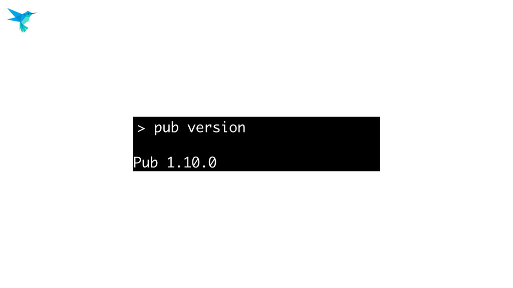 > pub version Pub 1.10.0