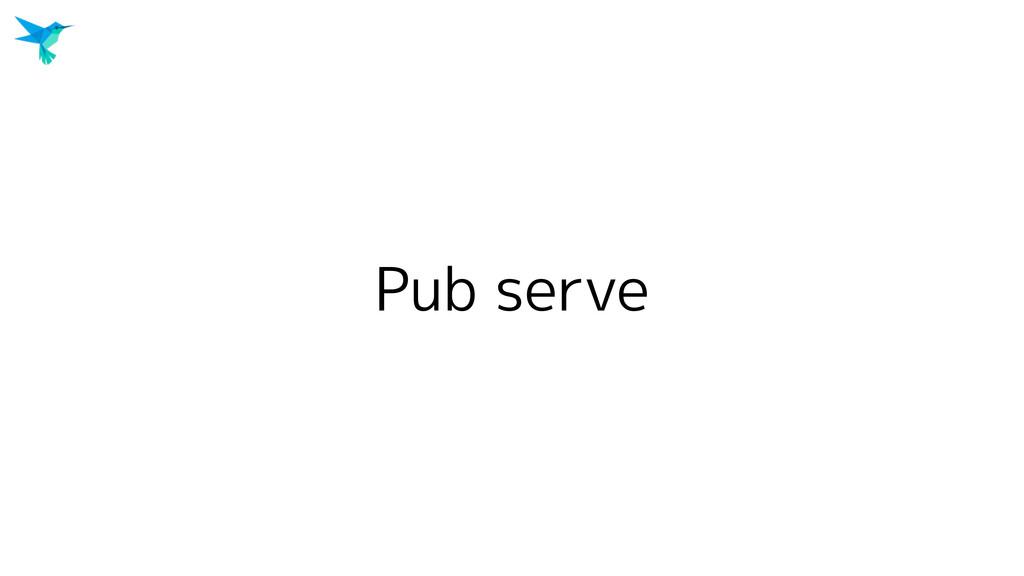 Pub serve
