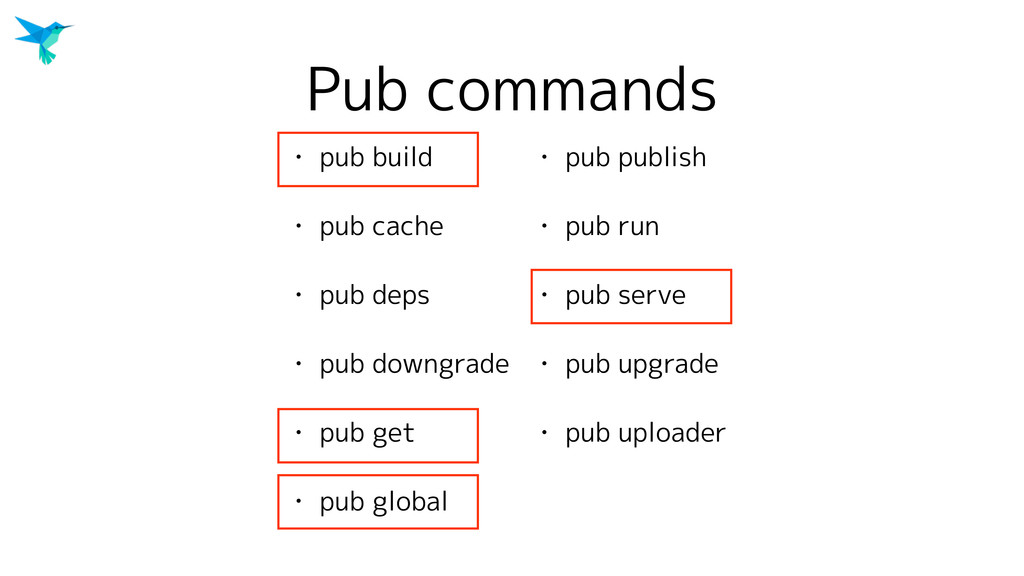 Pub commands • pub build • pub cache • pub deps...