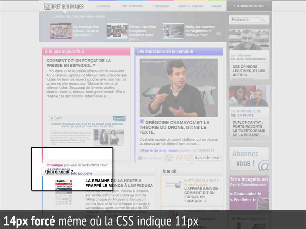 14 14px forcé même où la CSS indique 11px