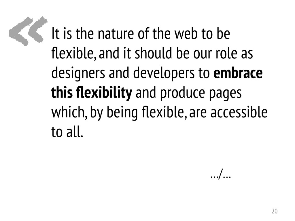 «It is the nature of the web to be flexible, and...