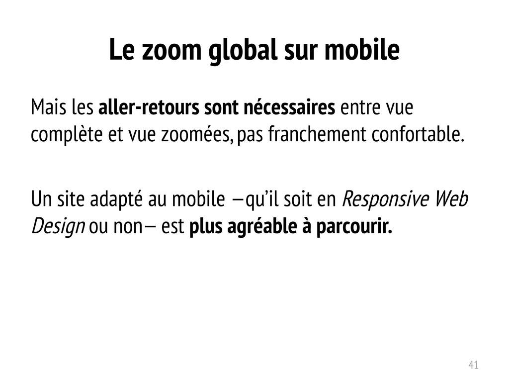 Le zoom global sur mobile Mais les aller-retour...