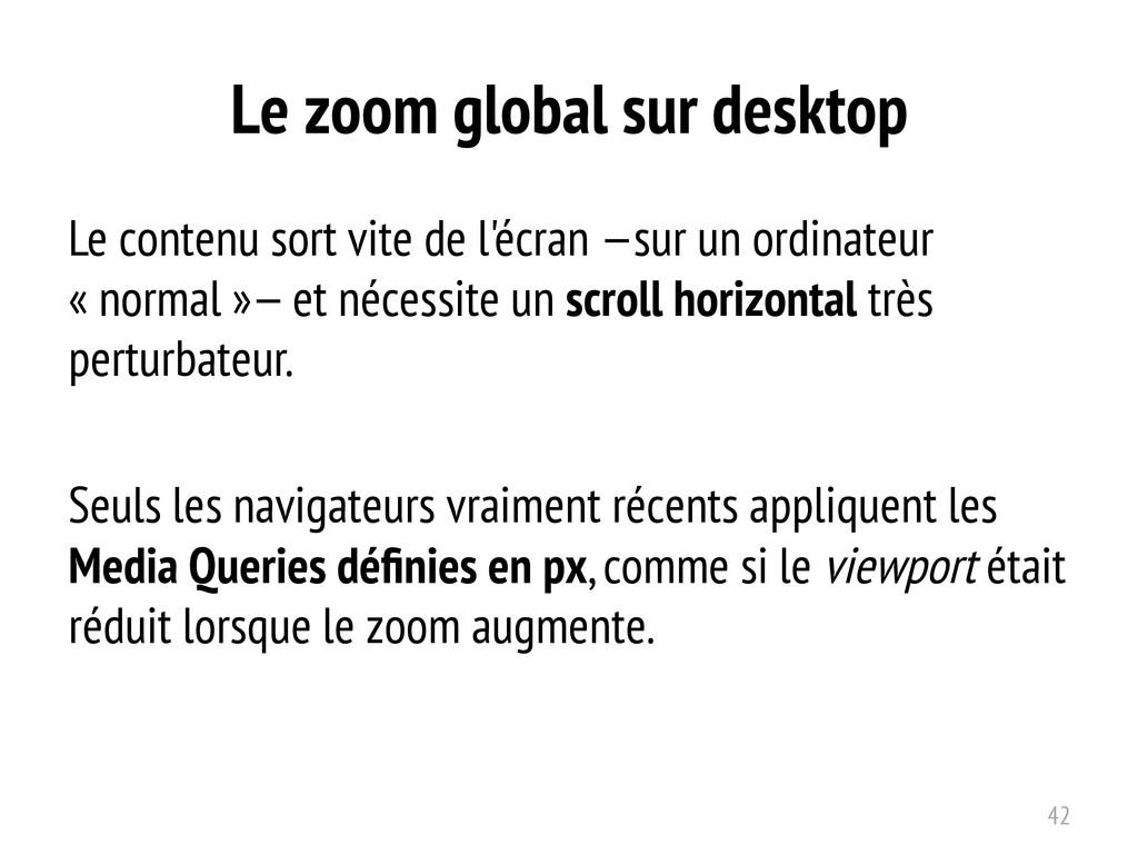Le zoom global sur desktop Le contenu sort vite...
