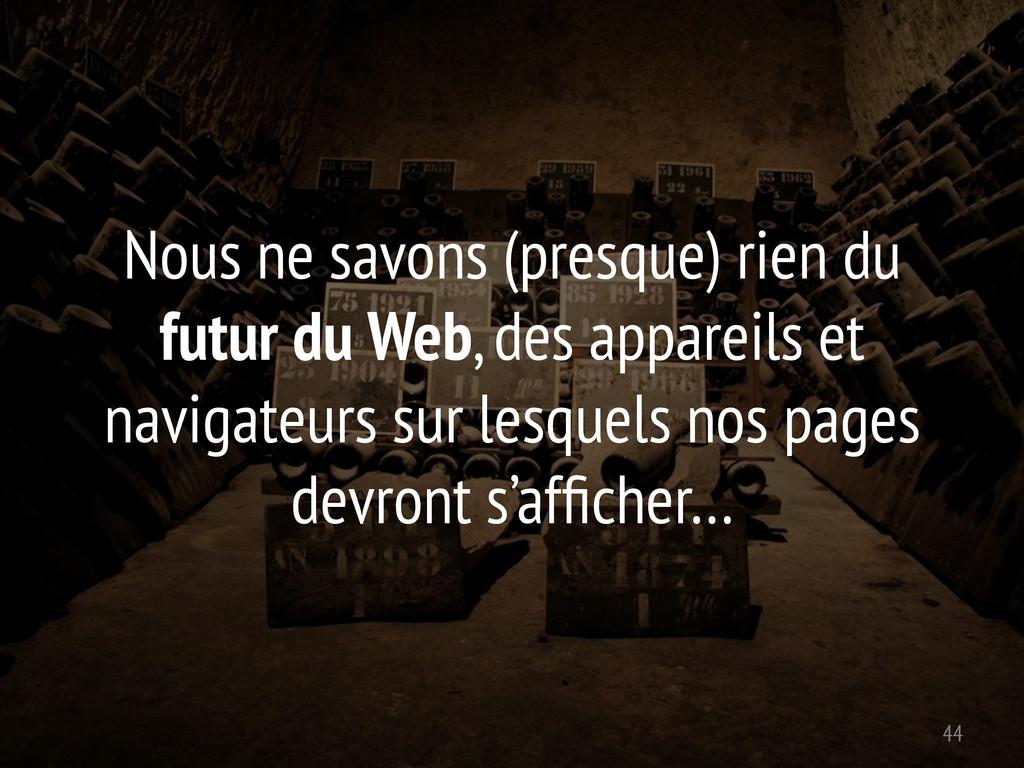 Nous ne savons (presque) rien du futur du Web, ...