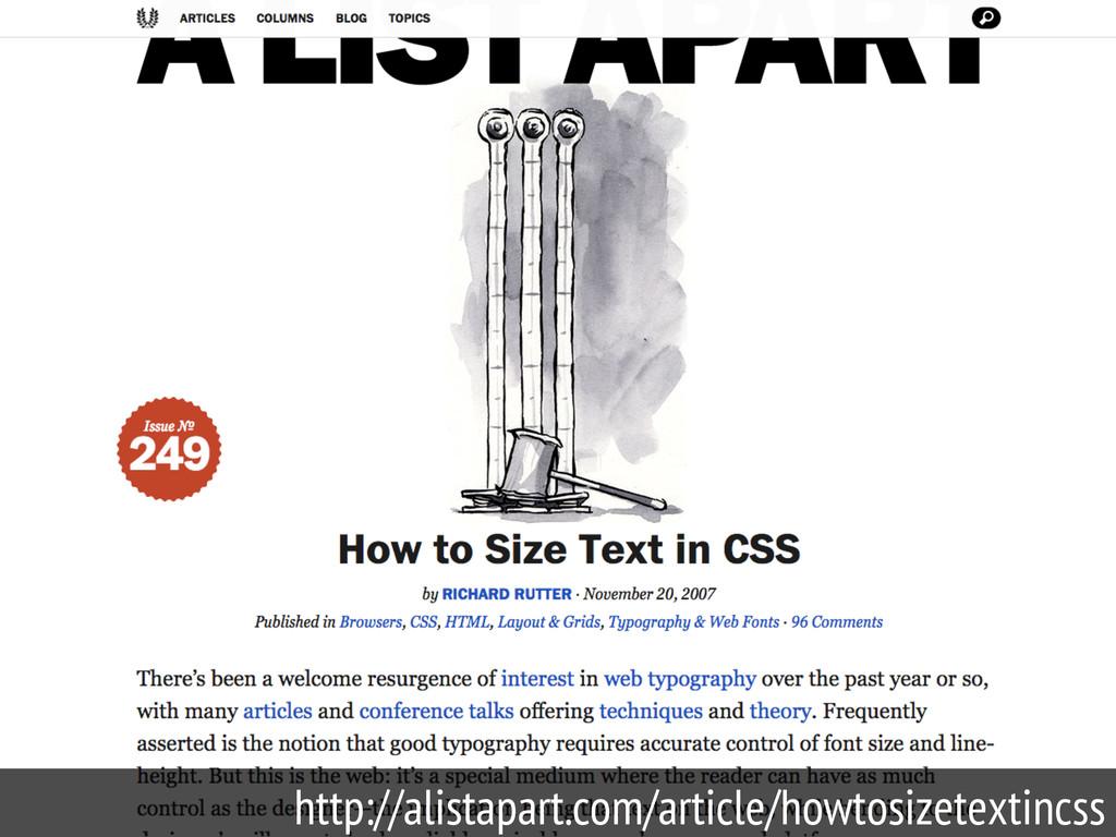 56 http://alistapart.com/article/howtosizetexti...