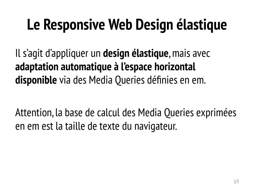 Le Responsive Web Design élastique Il s'agit d'...