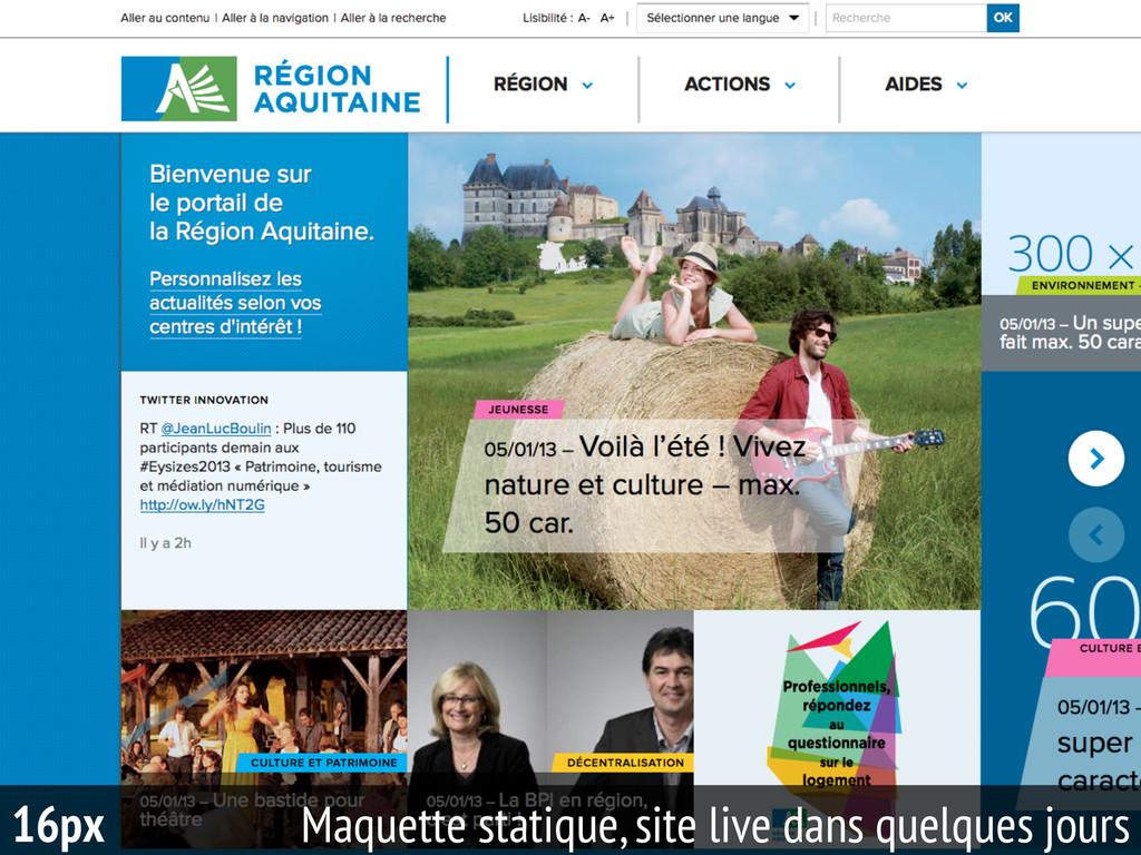 93 16px Maquette statique, site live dans quelq...