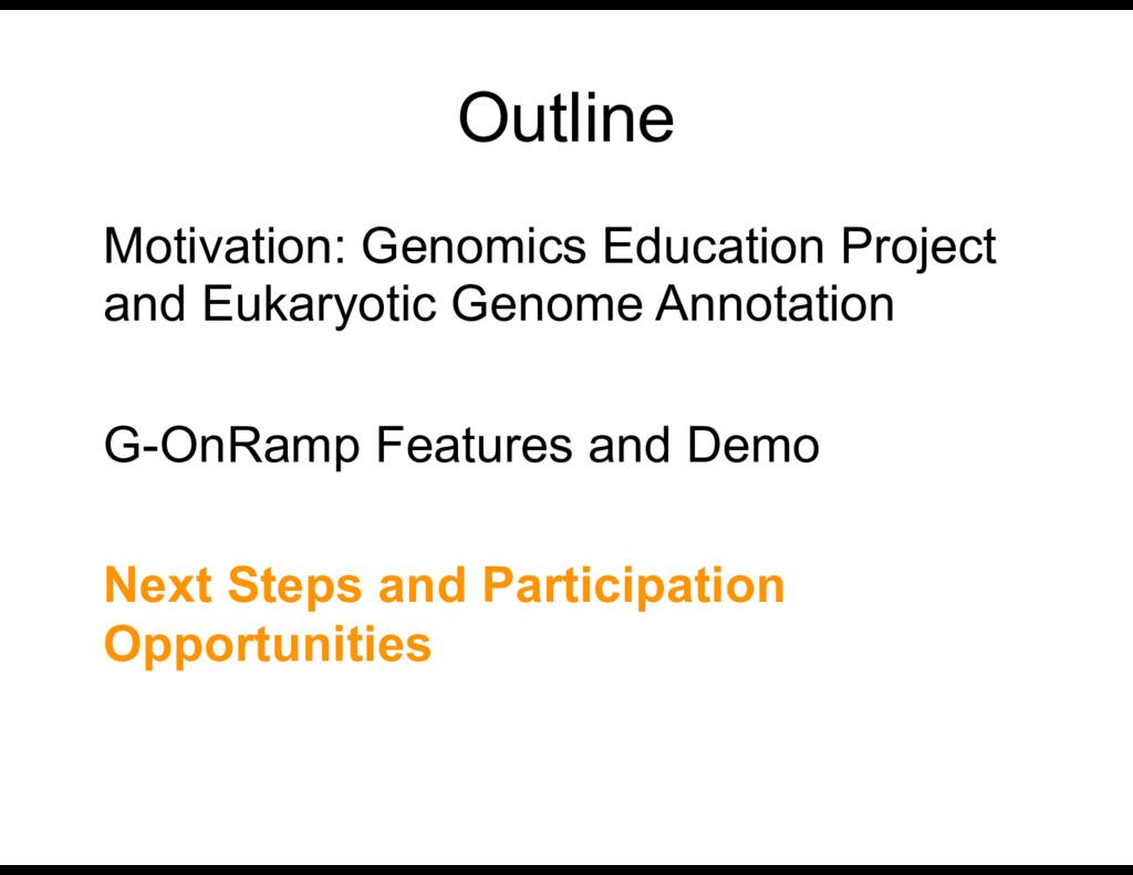 Outline Motivation: Genomics Education Project ...
