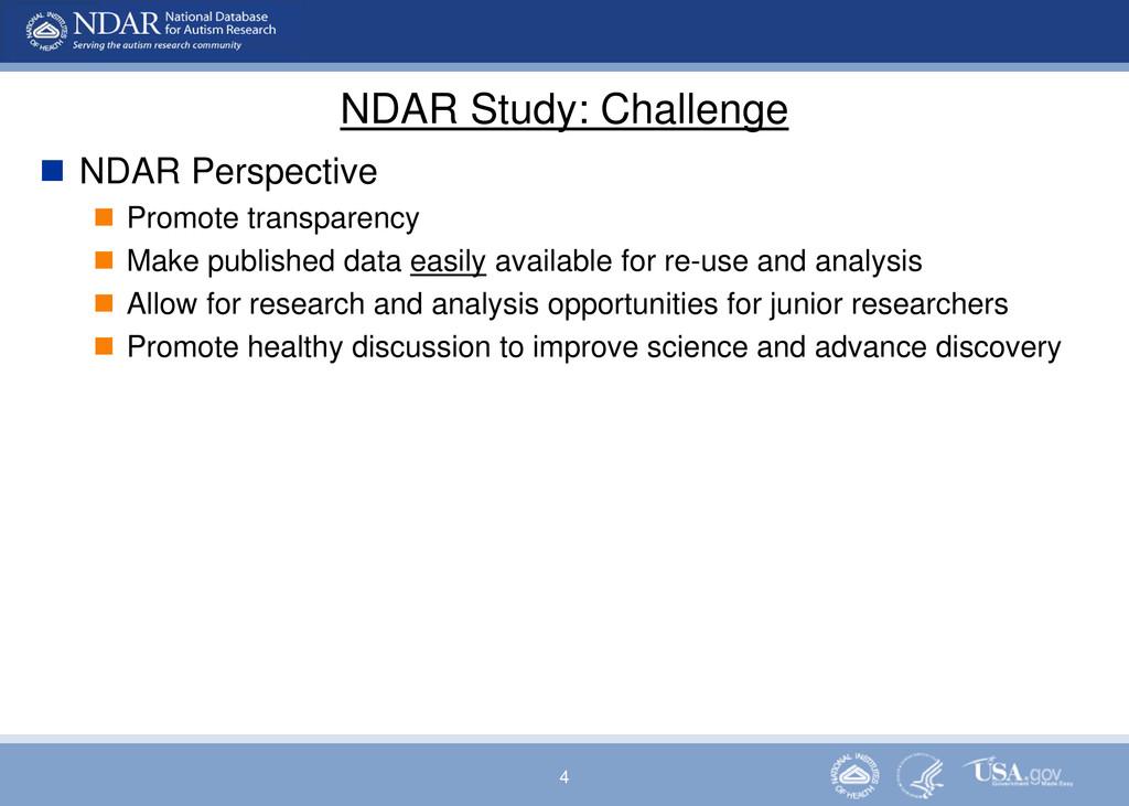4 NDAR Study: Challenge  NDAR Perspective  Pr...