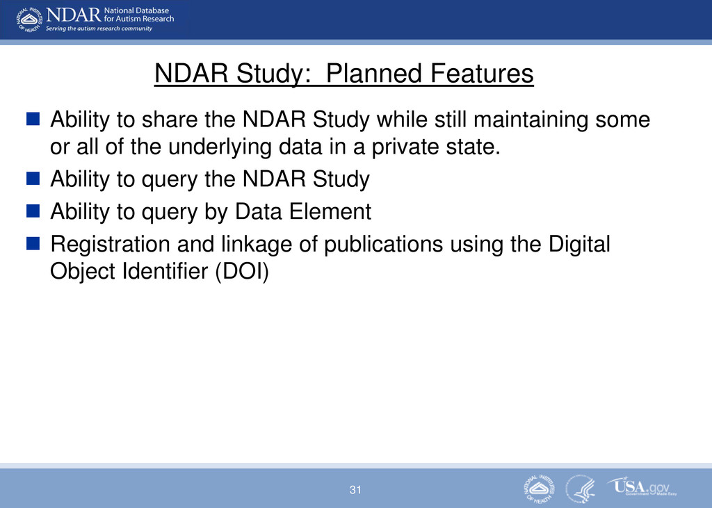 31 NDAR Study: Planned Features  Ability to sh...