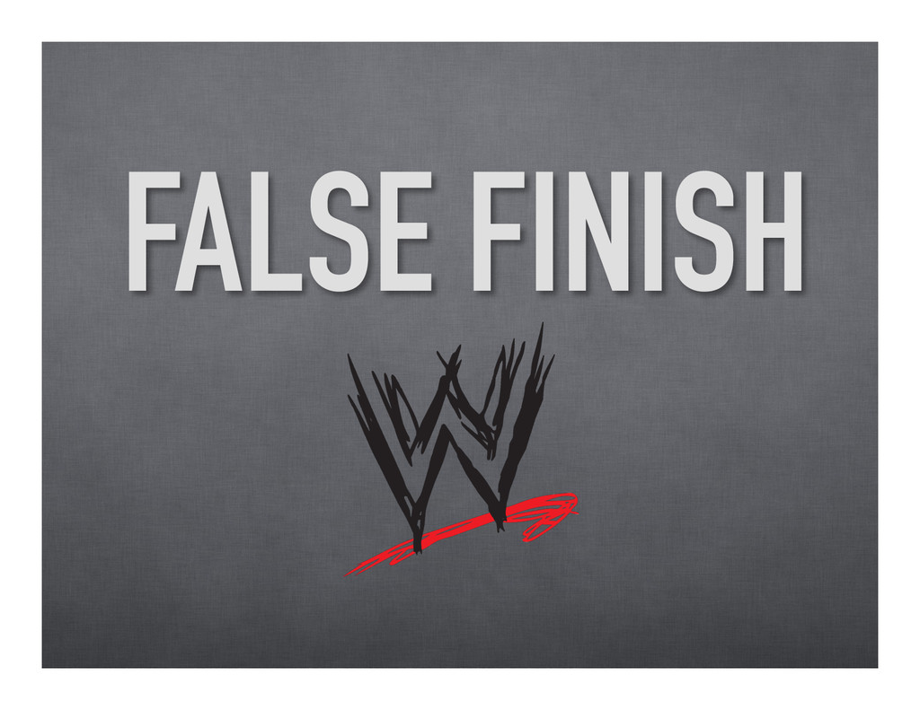 FALSE FINISH
