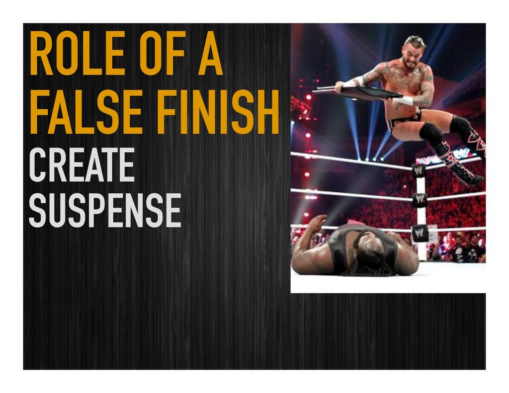 ROLE OF A FALSE FINISH CREATE SUSPENSE