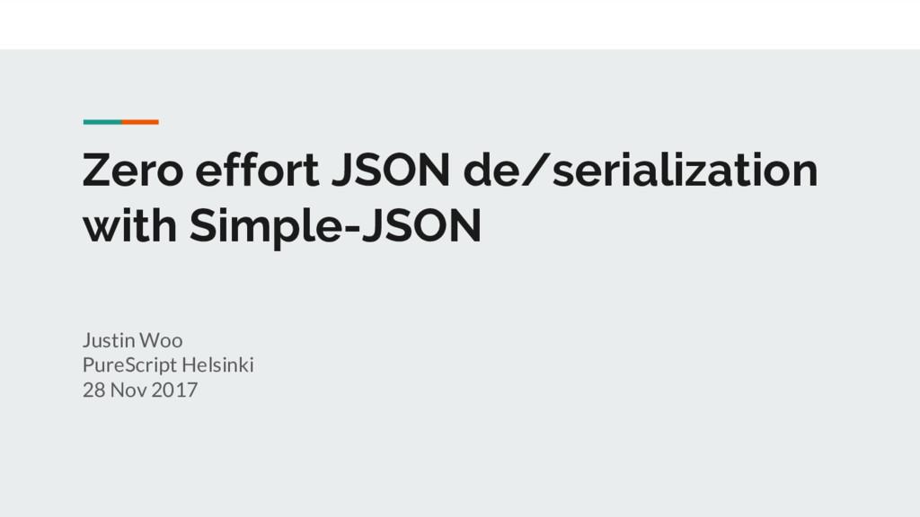 Zero effort JSON de/serialization with Simple-J...