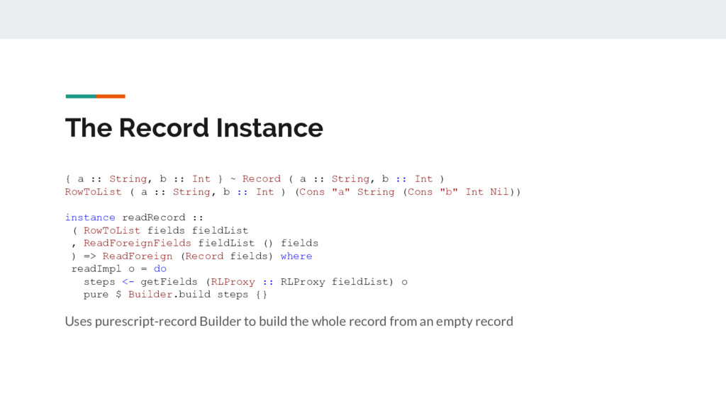 The Record Instance { a :: String, b :: Int } ~...