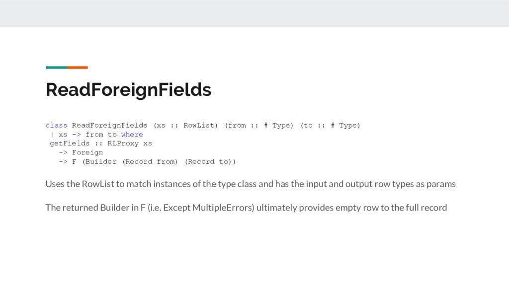 ReadForeignFields class ReadForeignFields (xs :...