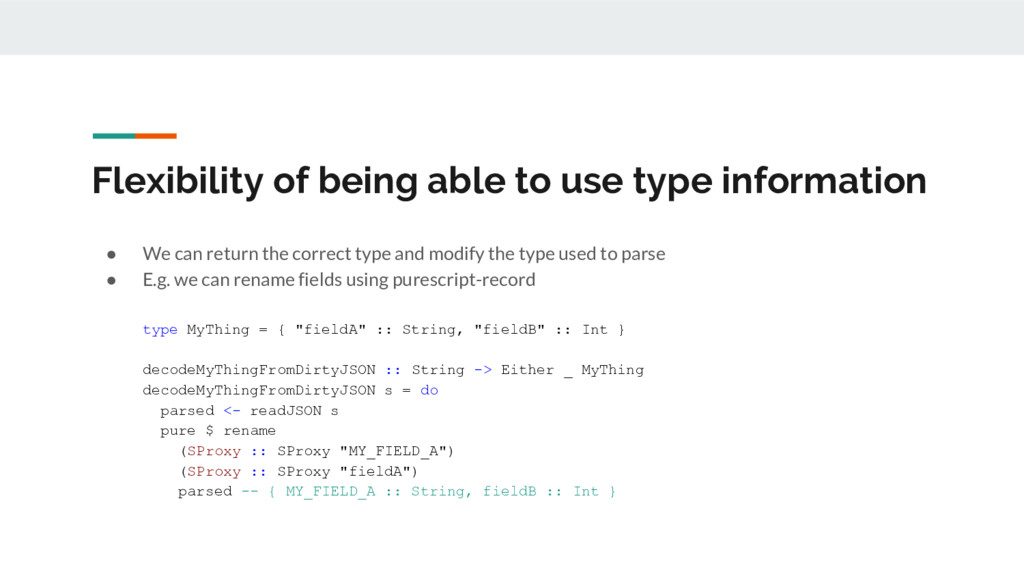 Flexibility of being able to use type informati...
