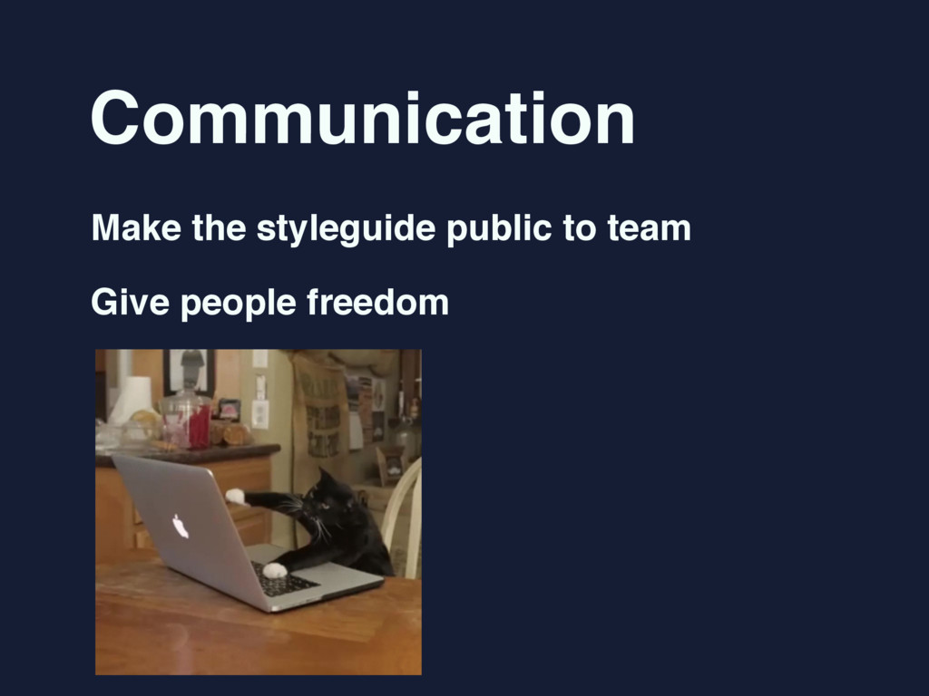 Communication Make the styleguide public to tea...