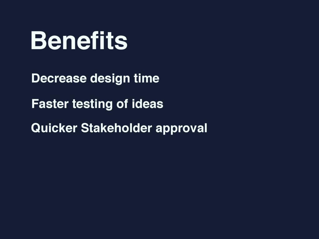 Benefits Decrease design time Faster testing of ...