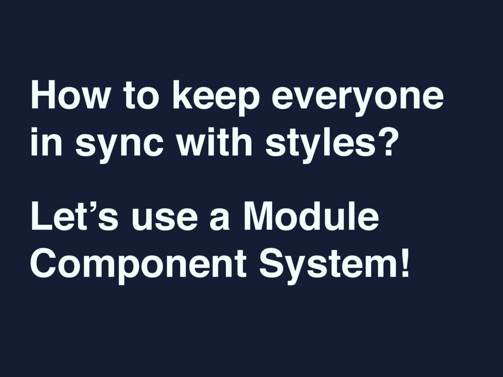 How to keep everyone  in sync with styles? Let...