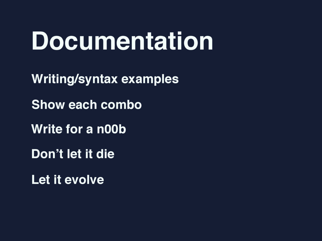 Documentation Writing/syntax examples Show each...