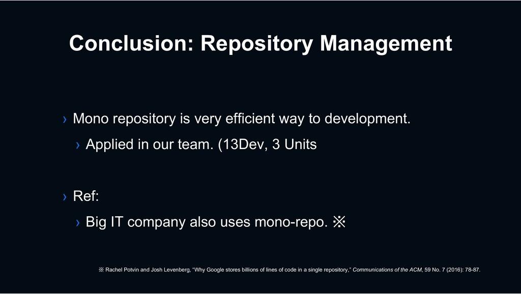 Conclusion: Repository Management › Mono reposi...