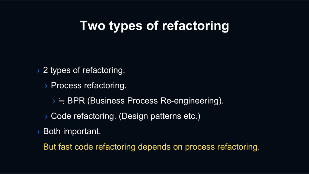 Two types of refactoring › 2 types of refactori...