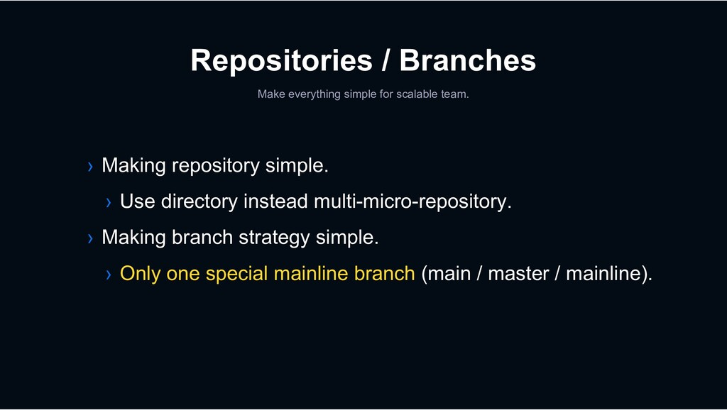 Repositories / Branches Make everything simple ...