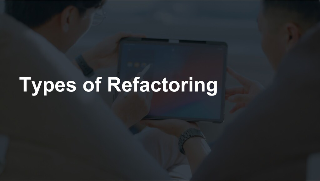 Types of Refactoring