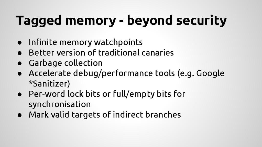● Infinite memory watchpoints ● Better version ...