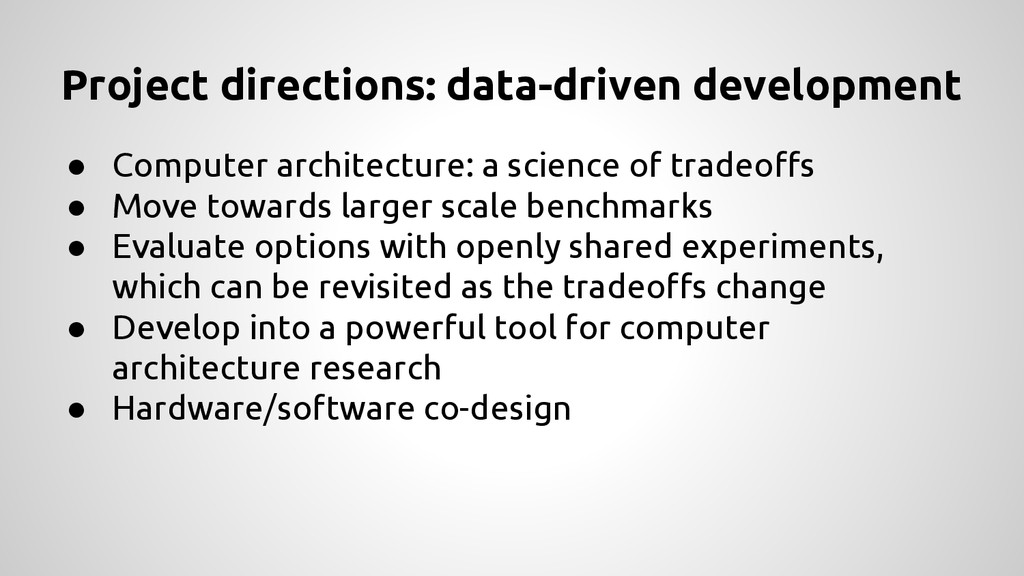 ● Computer architecture: a science of tradeoffs...