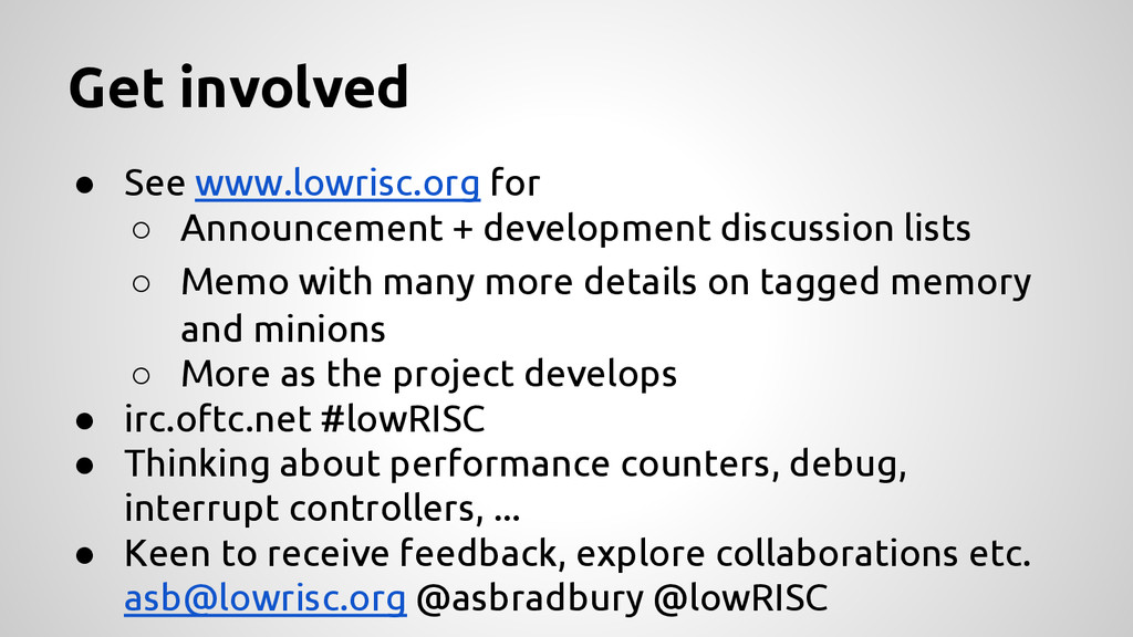 ● See www.lowrisc.org for ○ Announcement + deve...