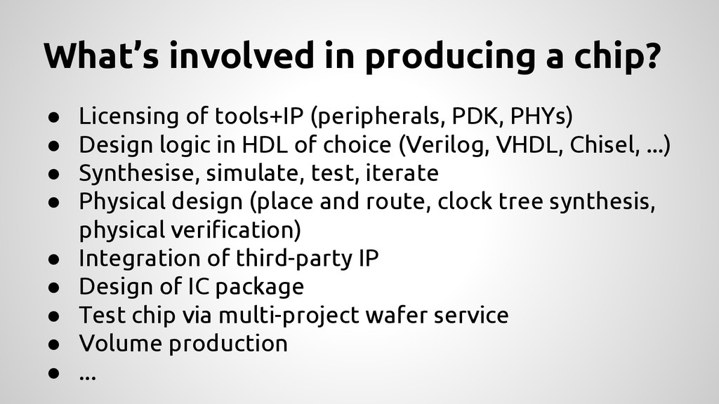 What's involved in producing a chip? ● Licensin...