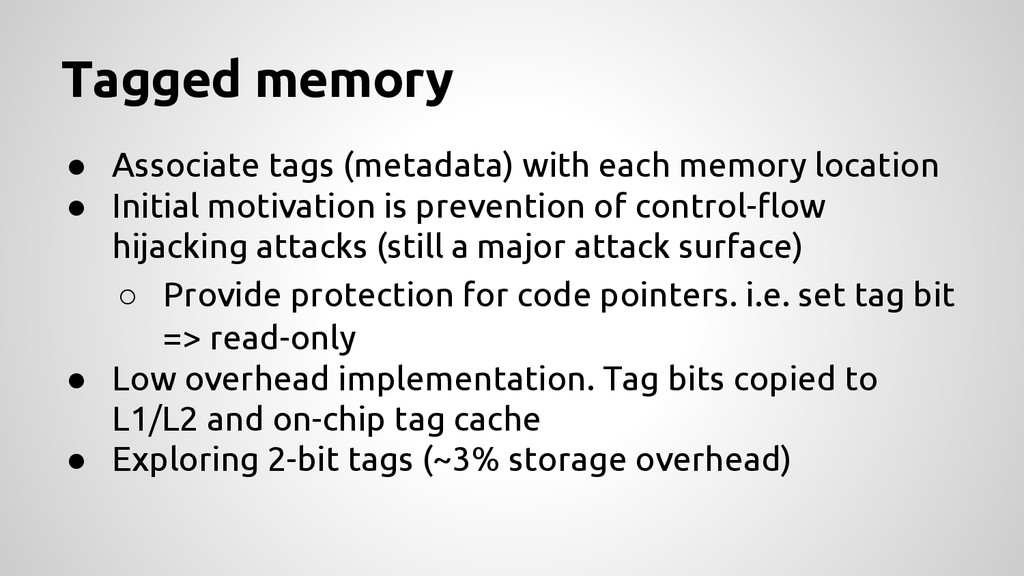 ● Associate tags (metadata) with each memory lo...