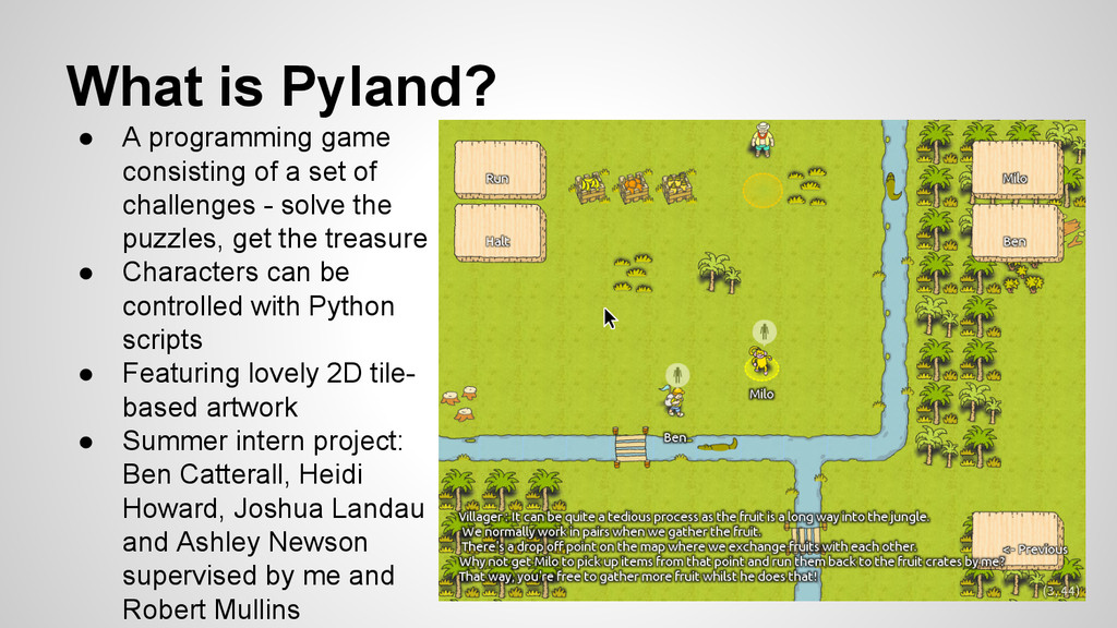 What is Pyland? ● A programming game consisting...