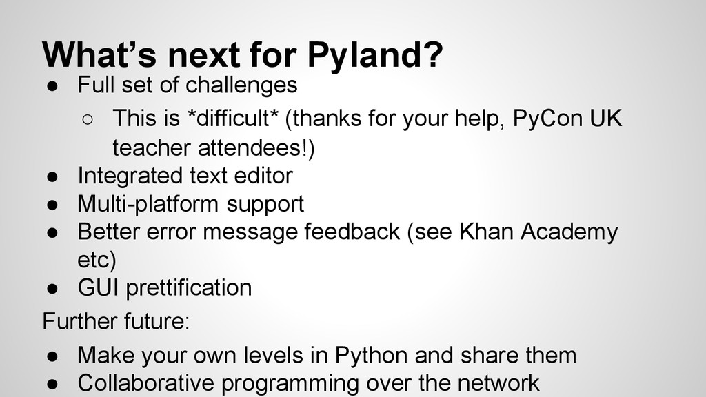 What's next for Pyland? ● Full set of challenge...