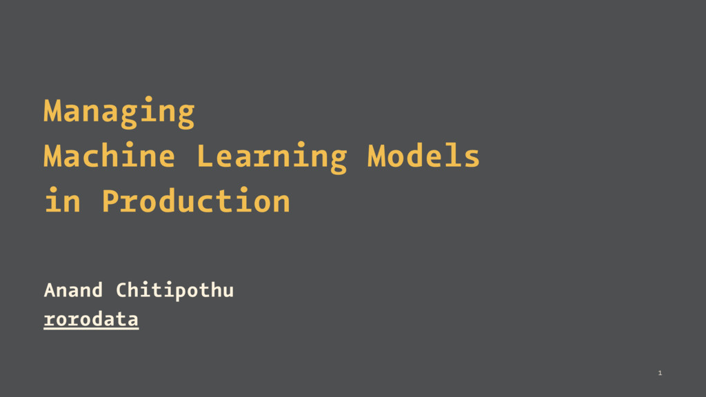 Managing Machine Learning Models in Production ...