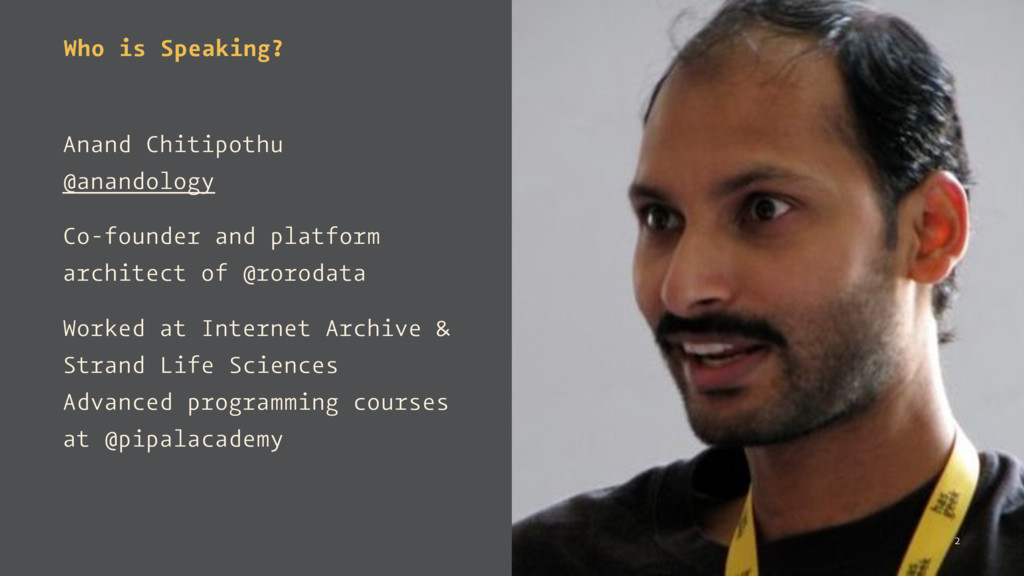 Who is Speaking? Anand Chitipothu @anandology C...