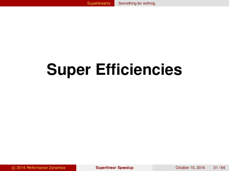 Superlinearity Something for nothing Super Effic...