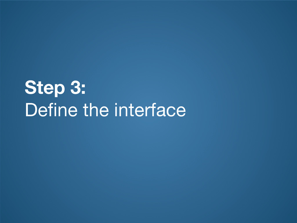 Step 3: Define the interface