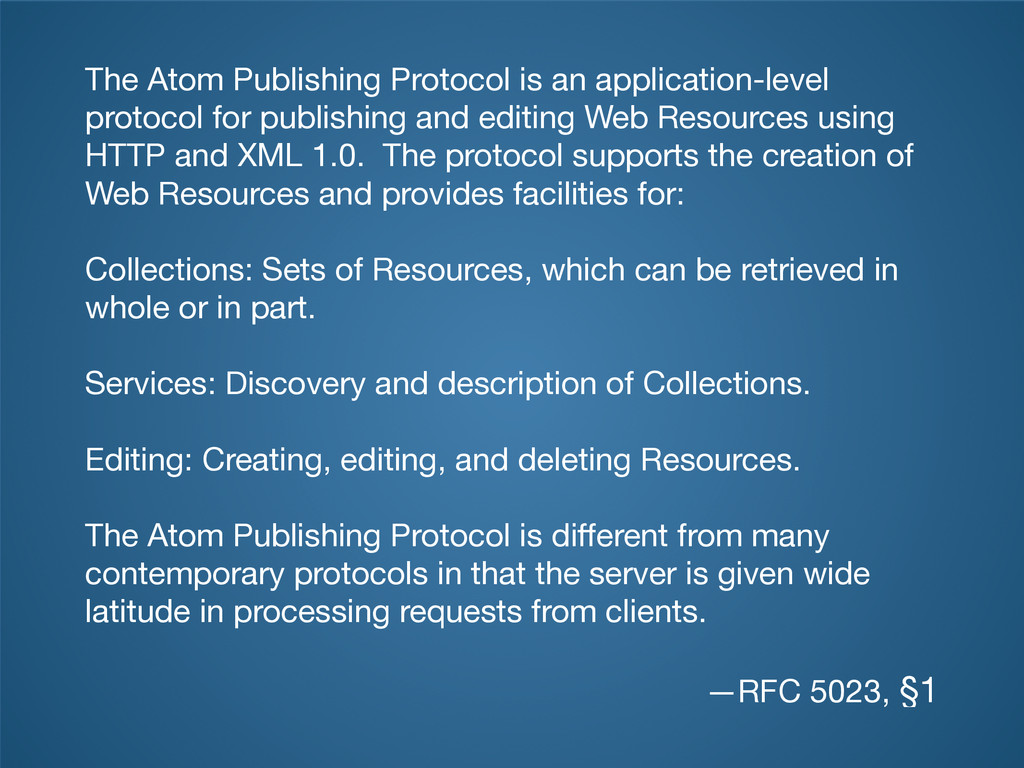 The Atom Publishing Protocol is an application-...