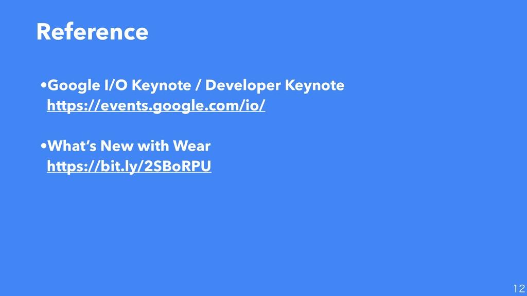 Reference  •Google I/O Keynote / Developer Ke...