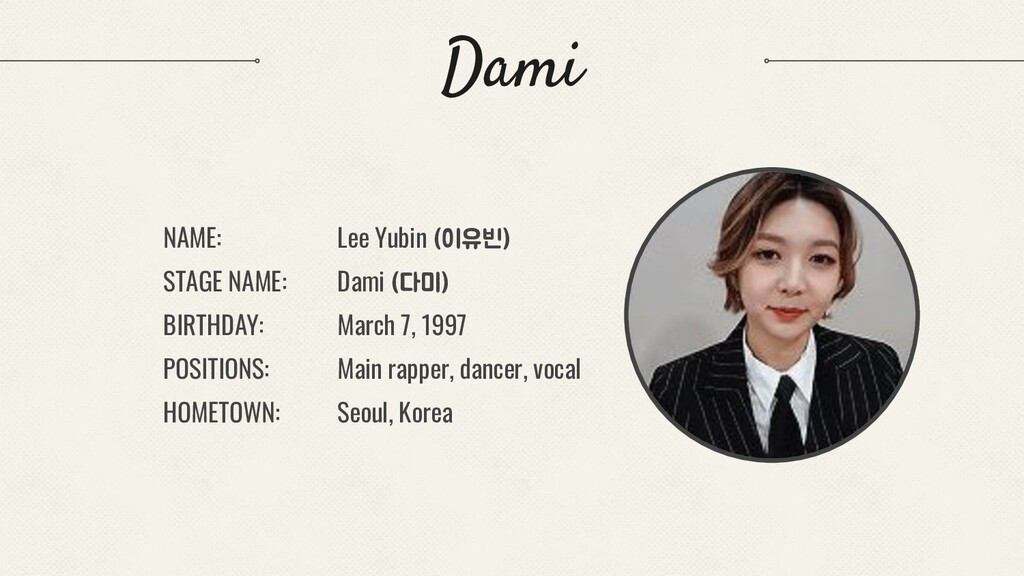 NAME: STAGE NAME: BIRTHDAY: POSITIONS: HOMETOWN...