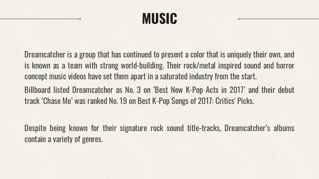 MUSIC Dreamcatcher is a group that has continue...