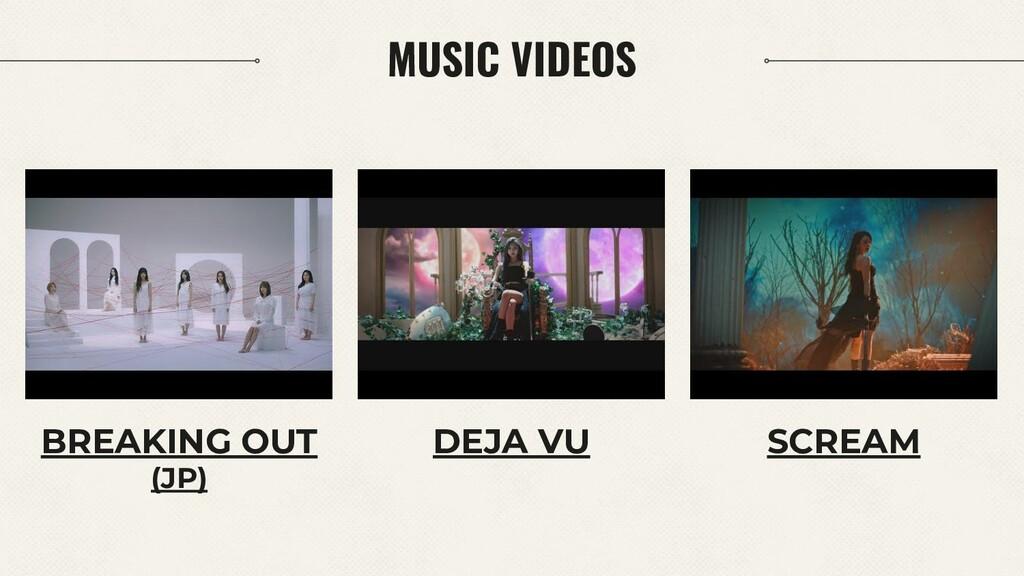 MUSIC VIDEOS BREAKING OUT (JP) DEJA VU SCREAM