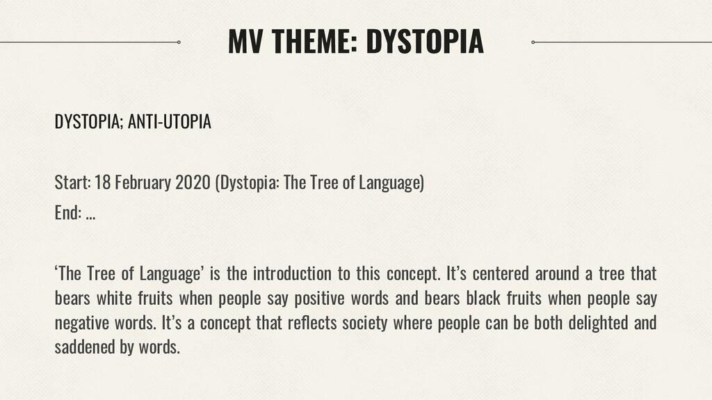 MV THEME: DYSTOPIA DYSTOPIA; ANTI-UTOPIA Start:...