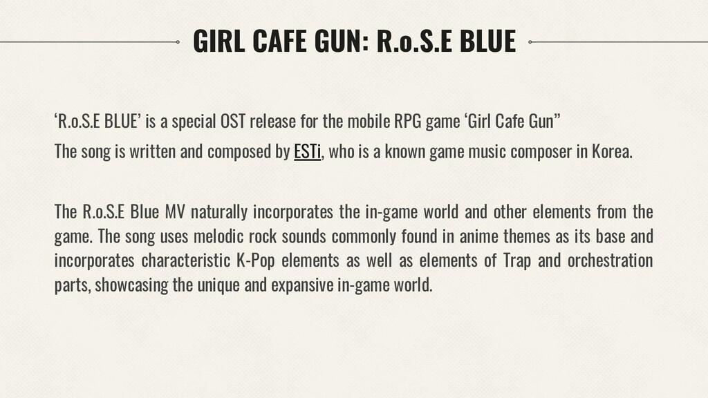 GIRL CAFE GUN: R.o.S.E BLUE 'R.o.S.E BLUE' is a...