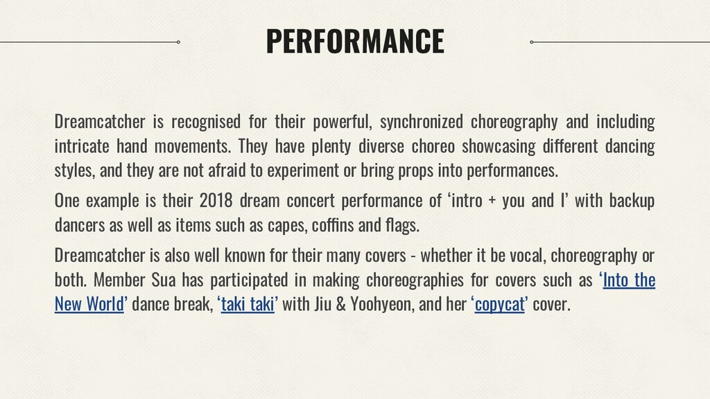 PERFORMANCE Dreamcatcher is recognised for thei...