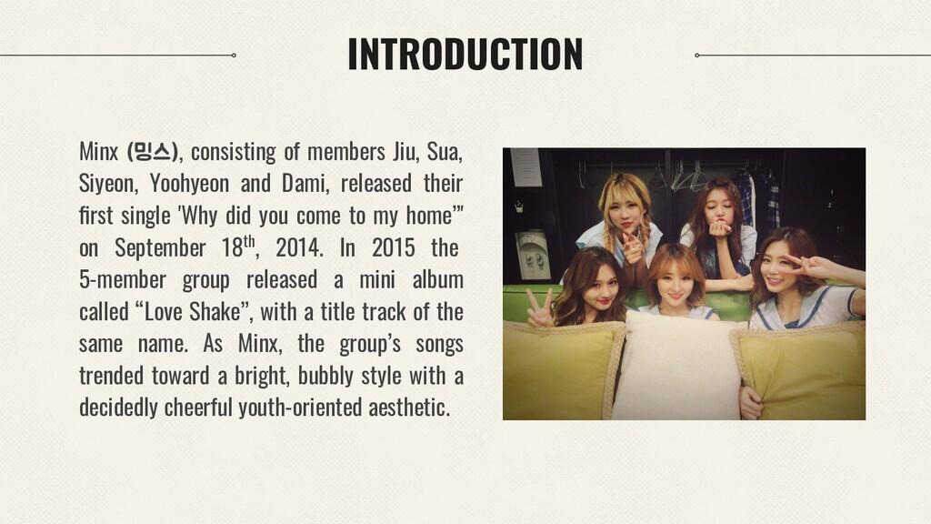INTRODUCTION Minx (밍스), consisting of members J...